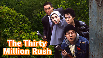 Is The Thirty Million Rush on Netflix Singapore?