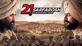 21 Sarfarosh: Saragarhi 1897 (2018) on Netflix in Canada