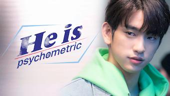 He is psychometric