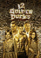 Search netflix 12 Golden Ducks