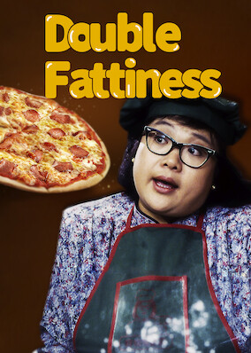 Double Fattiness