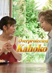 Search netflix Overprotected Kahoko