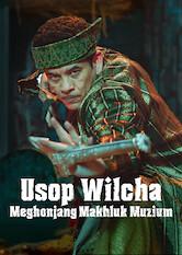 Search netflix Usop Wilcha Meghonjang Makhluk Muzium